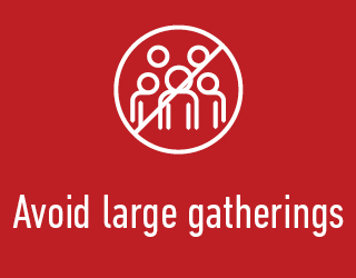 Avoid large gatherings
